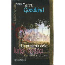 La Profezia Della Luna Rossa 1 del 4° GOODKIND Terry  Il Libro D'oro Fantasy Fanucci Fantasy