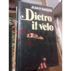 Dietro il velo  SASSON P. Jean   Sperling & Kupfer Romanzo