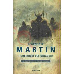 I Guerrieri Del Ghiaccio 10 MARTIN George R.R.  Il Trono di Spade Mondadori Fantasy