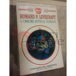 L'orrore sotto il tumulo 21 Howard P. Lovecraft  100 pagine 1000 lire Newton Fantascienza
