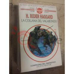 La collana del vagabondo 24 H. Rider Haggard  100 pagine 1000 lire Newton Fantascienza