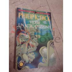 Vedere un altro orizzonte  Philip K. Dick  Gli squali Bompiani Vintage