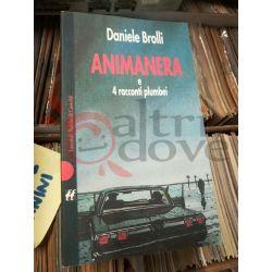 Animanera e 4 racconti plumbei  BROLLI Daniele  I Nani Baldini & Castoldi Romanzo
