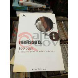 100 colpi di spazzola prima di andare a dormire 4 P: Melissa  LAIN Fazi Editore Romanzo