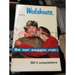 Bill il conquistatore 5 WODEHOUSE Pelham Grenville  Il Picchio Casa Editrice Bietti Commedia