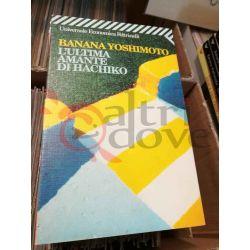 Lultima amante di Hachiko  YOSHIMOTO Banana  Universale Economica Feltrinelli Romanzo