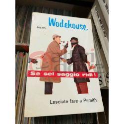 Lasciate fare a Psmith  WODEHOUSE Pelham Grenville  Se sei saggio ridi! Bietti Commedia
