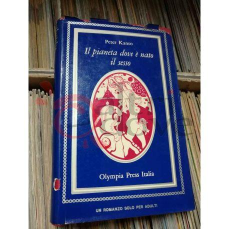 Il pianeta dove è nato il sesso  KANTO Peter   Olympia Press Italia Fantascienza