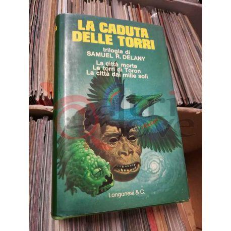 La caduta delle Torri La trilogia  DELANY Samuel R.   Longanesi & C. Fantascienza