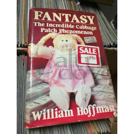 FANTASY The incredible Cabbage Patch Phenomenon  HOFFMAN William   Taylor Publishing Company Saggio