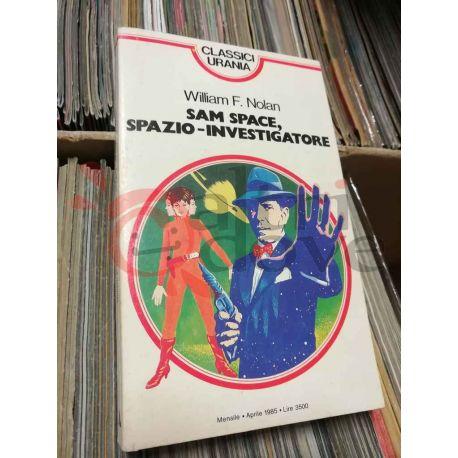 Sam Space, Spazio-Investigatore 97 NOLAN William F.  Urania Mondadori Fantascienza