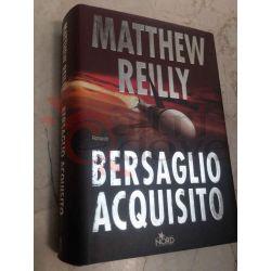 Bersaglio acquisito  REILLY Mattew   Editrice Nord Thriller