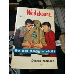 Danaro incomodo 6 WODEHOUSE Pelham Grenville  Il Picchio Casa Editrice Bietti Commedia