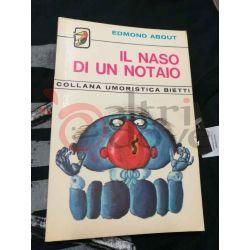 Il naso di un notaio 70 ABOUT Edmond  Il Picchio Casa Editrice Bietti Commedia