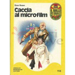 Caccia Al Microfilm 113  MULAZZANI Giovanni Il Giallo Dei Ragazzi Mondadori Ragazzi