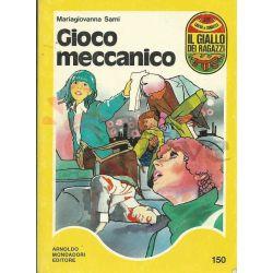 Gioco Meccanico 150  IAIA Ermanno Il Giallo Dei Ragazzi Mondadori Ragazzi