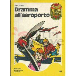 Dramma All'aeroporto 81  MULAZZANI Giovanni Il Giallo Dei Ragazzi Mondadori Ragazzi