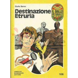 Destinazione Etruria 106  ROSTAGNO Marco Il Giallo Dei Ragazzi Mondadori Ragazzi