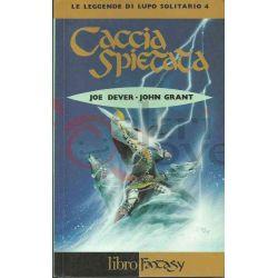 Caccia Spietata 4 DEVER Joe/GRANT John  Le Leggende Di Lupo Solitario Ed. E. Elle-Trieste Fantasy