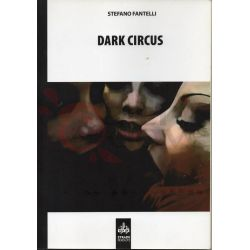 Dark Circus v.unico FANTELLI Stefano  Strade perdute nr.  8 CUT-UP Ed. Horror